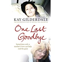 One Last Goodbye: Sometimes only a mother's love can help end the pain