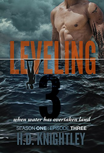 Leveling 3: When Water Has Overtaken Land (Leveling: Season One)