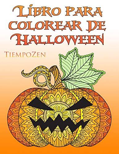 Libro Para Colorear De Halloween: Un libro para colorear para que los adultos se relajan con hermosos motivos de Halloween y de otoño (Spanish Edition) ()