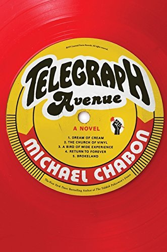 Telegraph Avenue: A Novel 1st (first) Edition by Chabon, Michael [2012]