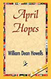 April Hopes, William Dean Howells, 1421842157