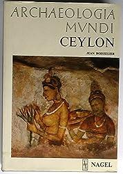Ceylon: Sri Lanka (Archaeologia mundi)