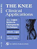 The Knee: Clinical Applications (A.L. Logan Series in Chiropractic Technique)