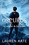 Oscuros / Unforgiven: El retorno de los caídos / The Return of the Fallen: A Fallen Novel (Spanish Edition)
