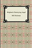 Brigham's Destroying Angel, Bill Hickman, 1420929895
