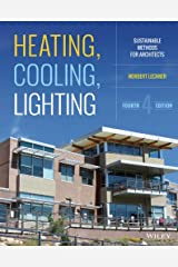 Heating, Cooling, Lighting: Sustainable Design Methods for Architects Kindle Edition