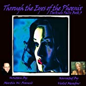 Through the Eyes of the Phoenix: Darkness Falls, Volume 3   Martin W. Francis