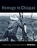 Front cover for the book Homage to Chiapas: The New Indigenous Struggles in Mexico by Bill Weinberg