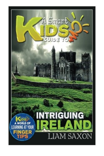 A Smart Kids Guide To INTRIGUING IRELAND