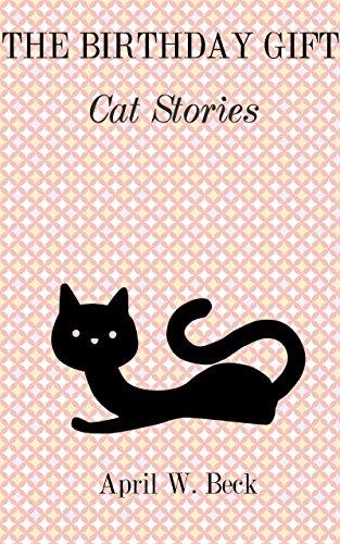 The Birthday Gift: Cat Stories