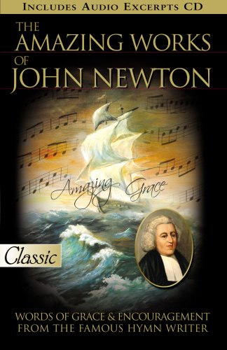Amazing Works Of John Newton w/CD (Pure Gold Classics)