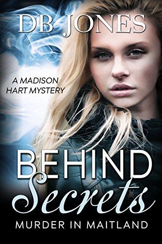 Behind Secrets: Murder in Maitland (Madison Hart Mysteries Book 4)