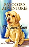 Bayocor Adventures, the Secret Cave, Su Gerheim, 1614930341