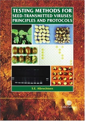 Testing Methods for Seed-Transmitted Viruses: Principles and Protocols by S??E Albrechtsen (2006-01-05)
