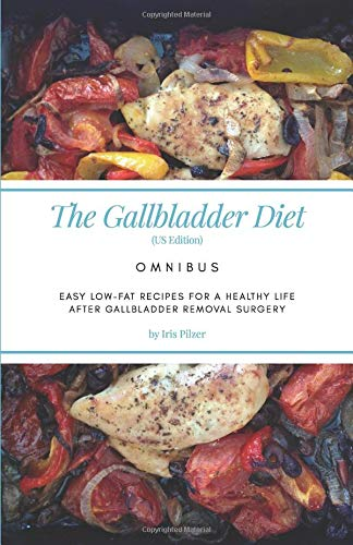 The Gallbladder Diet: Omnibus (US Edition): Easy, low-fat recipes for a healthy life after gallbladder removal surgery