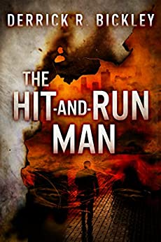 The Hit-and-Run Man by [Bickley, Derrick R.]