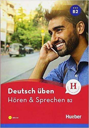Deutsch Üben. Hören & Sprechen. Niveaustufe B2. Per Le Scuole Superiori. Con Cd Audio Formato Mp3 por Monja Knirsch