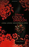 How to Cook a Dragon, Linda Furiya, 158005255X