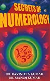 Secrets Of Numerology: A Complete Guide For The Layman To Know The Past, Present, & Future
