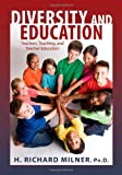 Diversity and Education : Teachers, Teaching, and Teacher Education, Milner, H. Richard, 0398078297