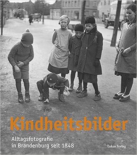 Kindheitsbilder: Alltagsfotografie Brandenburg seit