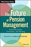 The Future of Pension Management: Integrating Design, Governance, and Investing