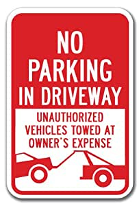 """No Parking In Driveway Unauthorized Vehicles Towed Sign 12"""" x 18"""" Heavy Gauge Aluminum Signs"""