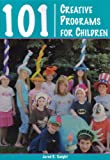 101 Creative Programs for Children, Jared R. Knight, 1585180106