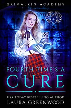 Fourth Time's A Cure Grimalkin Academy reverse harem paranormal Laura Greenwood