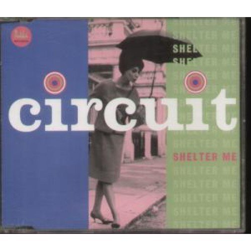 Shelter Me By Circuit