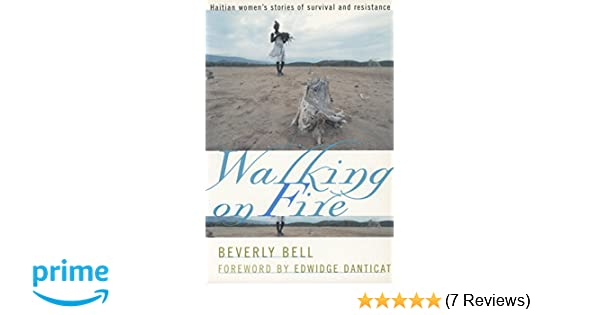 Walking on Fire: Haitian Womens Stories of Survival and Resistance