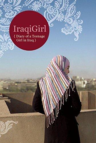 IraqiGirl: Diary of a Teenage Girl in - The Diary Of A Teenage Girl