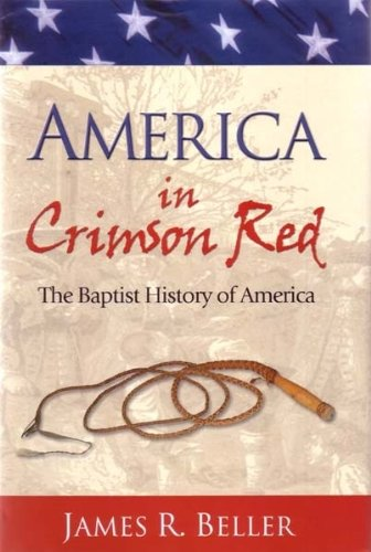 America In Crimson Red: The Baptist History Of America (Save America Now)