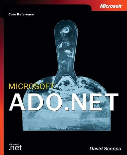 Microsoft ADO.NET (Core Reference) (Developer Reference) by Microsoft Press