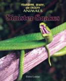 Sinister Snakes, Elaine Landau, 0766020576