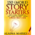 150 (More) Story Starters Writing Prompts To Jump-Start Your Imagination
