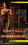 Don't Kill the Messenger, Eileen Rendahl, 1937007340