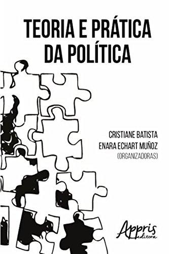 Teoria e prática da política (Ciências Sociais) (Portuguese Edition)