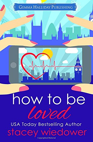 How to Be Loved (Fixer-Upper Romantic Comedy) (Volume 2) pdf