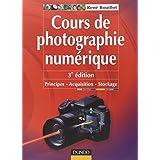 COURS DE PHOTOGRAPHIE NUMÉRIQUE : PRINCIPES ACQUISITION ET STOCKAGE 3ED.