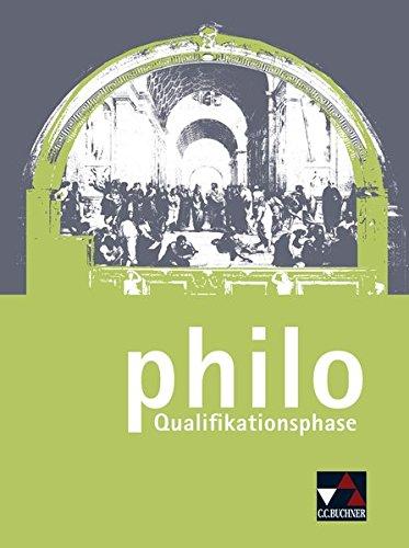 philo NRW / Unterrichtswerk für Philosophie in der Sekundarstufe II: philo NRW / philo Qualifikationsphase: Unterrichtswerk für Philosophie in der Sekundarstufe II