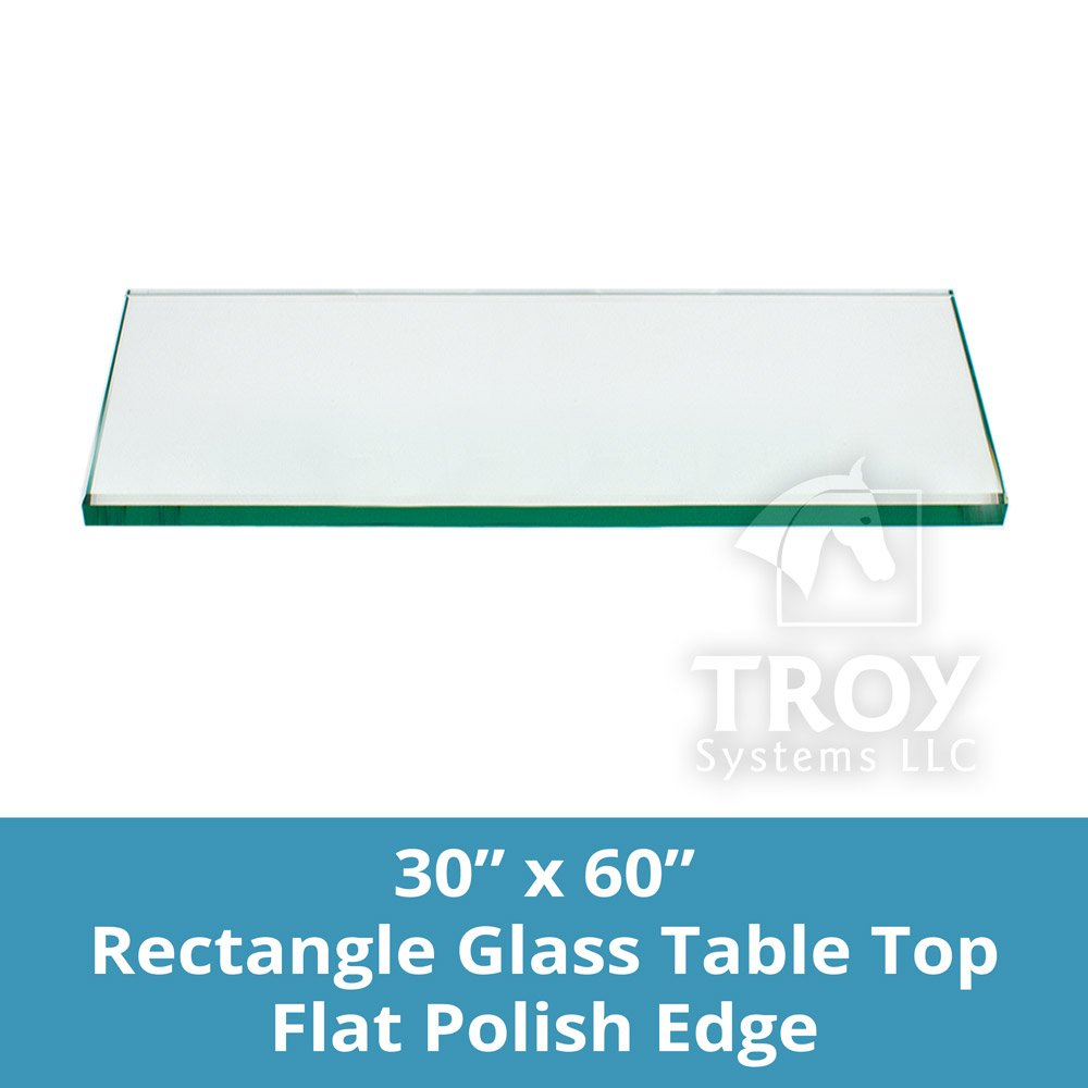 TroySys Rectangle Glass Table Top, 1/4 Inch Thick, Flat Polished Edge, Eased Corners, Tempered, 30'' W X 60'' L