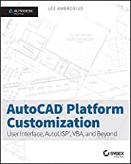 Take control of AutoCAD for a more efficient, streamlined workflow AutoCAD Platform Customization is the most comprehensive guide to streamlining and personalizing the AutoCAD platform. The AutoLISP and VBA programming languages open up a myr...