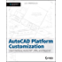 AutoCAD Platform Customization: User Interface, AutoLISP, VBA, and Beyond