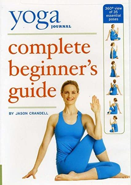 Amazon Com Yoga Journal S Complete Beginners Guide With Pose Encyclopedia Jason Crandell Yoga Journal Movies Tv