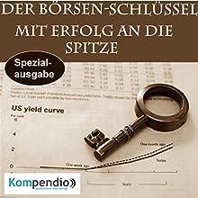 Der Börsen-Schlüssel: Mit Erfolg an die Spitze Hörbuch von Alessandro Dallmann Gesprochen von: Michael Freio Haas
