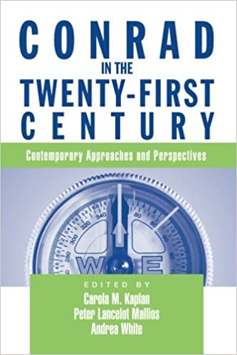 Conrad in the Twenty-First Century: Contemporary Approaches and Perspectives