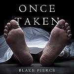 Once Taken: A Riley Paige Mystery, Book 2 | Blake Pierce