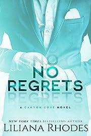 No Regrets: A Billionaire Romance (Canyon Cove Book 2)
