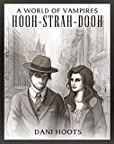 Hooh-Strah-Dooh (A World of Vampires Book 1)